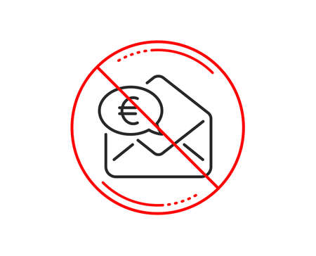 No or stop sign. Euro via mail line icon. Send or receive money sign. Caution prohibited ban stop symbol. No  icon design.  Vector