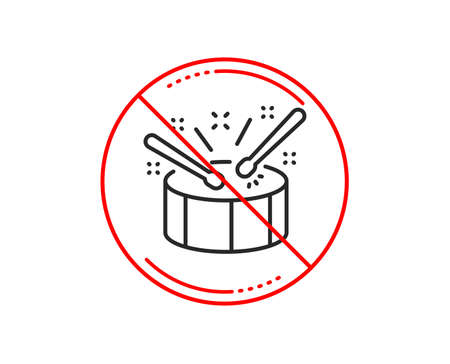 No or stop sign. Drums with drumsticks line icon. Music sign. Musical instrument symbol. Caution prohibited ban stop symbol. No  icon design.  Vector