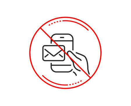 No or stop sign. Messenger Mail line icon. New newsletter sign. Phone E-mail symbol. Caution prohibited ban stop symbol. No  icon design.  Vector