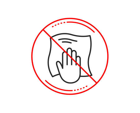 No or stop sign. Cleaning cloth line icon. Wipe with a rag symbol. Housekeeping equipment sign. Caution prohibited ban stop symbol. No icon design. Vector