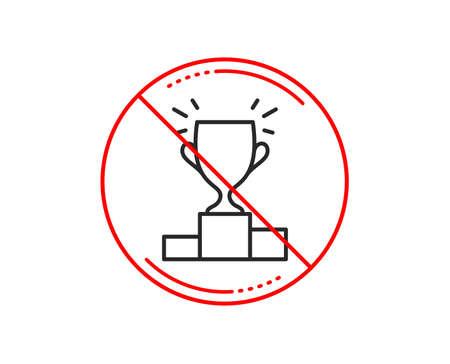 Nein oder Stoppschild. Siegerpodest-Liniensymbol. Sporttrophäe-Symbol. Zeichen der Meisterschaftsleistung. Vorsicht verbotenes Verbots-Stoppsymbol. Kein Icon-Design. Vektor