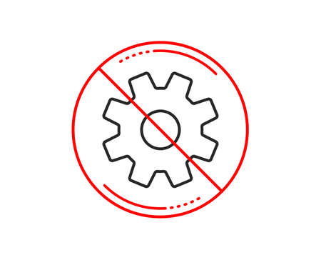 No or stop sign. Cogwheel line icon. Service sign. Transmission Rotation Mechanism symbol. Caution prohibited ban stop symbol. No  icon design.  Vector