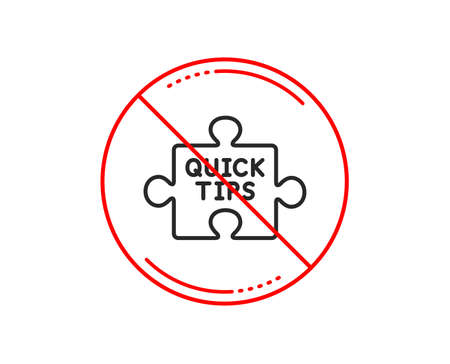 No or stop sign. Quick tips puzzle line icon. Helpful tricks sign. Caution prohibited ban stop symbol. No  icon design.  Vector
