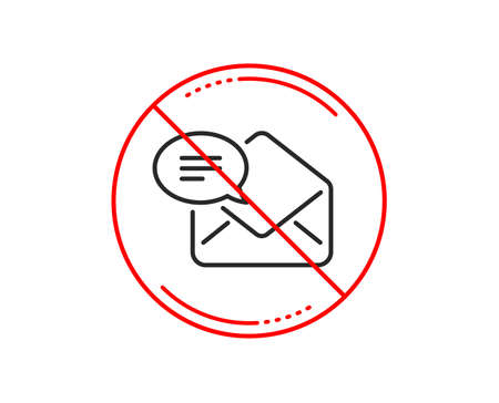 No or stop sign. New Mail line icon. Message correspondence sign. E-mail symbol. Caution prohibited ban stop symbol. No  icon design.  Vector