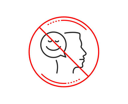 No or stop sign. Positive thinking line icon. Human communication symbol. Smile chat sign. Caution prohibited ban stop symbol. No  icon design.  Vector