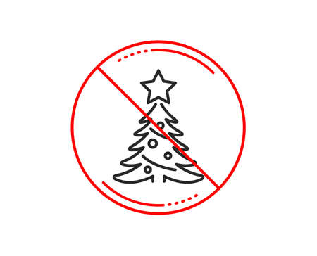 No or stop sign. Christmas tree present line icon. New year spruce sign. Fir-tree symbol. Caution prohibited ban stop symbol. No  icon design.  Vector