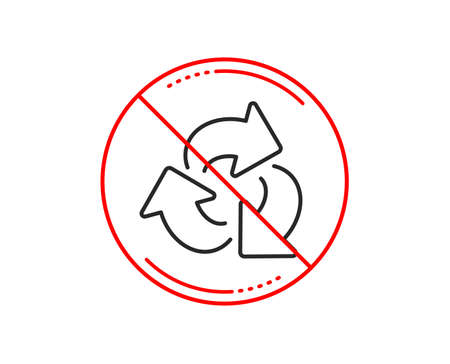 No or stop sign. Recycle arrow line icon. Recycling waste symbol. Reduce and Reuse sign. Caution prohibited ban stop symbol. No  icon design.  Vector Illusztráció