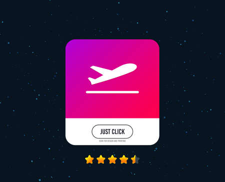 Plane takeoff icon. Airplane transport symbol. Web or internet icon design. Rating stars. Just click button. Vector