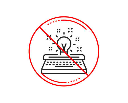 No or stop sign. Typewriter line icon. Creativity sign. Inspiration light bulb symbol. Caution prohibited ban stop symbol. No  icon design.  Vector