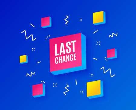 Last chance Sale. Special offer price sign. Advertising Discounts symbol. Isometric cubes with geometric shapes. Creative shopping banners. Template for design. Vector