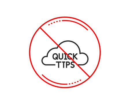 No or stop sign. Quick tips cloud line icon. Helpful tricks sign. Caution prohibited ban stop symbol. No  icon design.  Vector