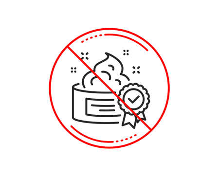 No or stop sign. Cream line icon. Certificated Skin or Face care sign. Gel or Lotion symbol. Caution prohibited ban stop symbol. No  icon design.  Vector