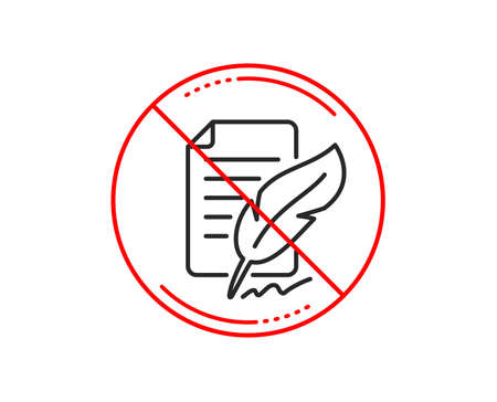 No or stop sign. Feather signature line icon. Copywriting sign. Feedback symbol. Caution prohibited ban stop symbol. No  icon design.  Vector