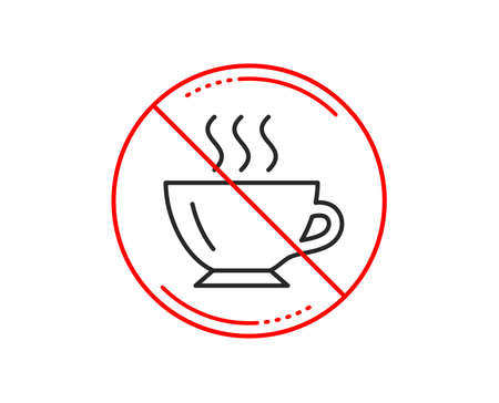 No or stop sign. Coffee cup line icon. Hot drink sign. Cappuccino symbol. Caution prohibited ban stop symbol. No  icon design.  Vector