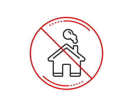 No or stop sign. Home line icon. House sign. Building or Homepage symbol. Caution prohibited ban stop symbol. No  icon design.  Vector