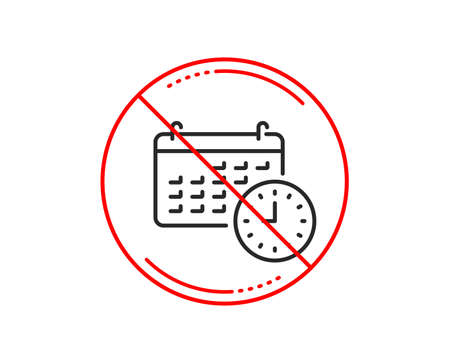 No or stop sign. Time and calendar line icon. Clock or watch sign. Caution prohibited ban stop symbol. No  icon design.  Vector Illustration