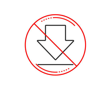 No or stop sign. Download line icon. Internet Downloading sign. Load file symbol. Caution prohibited ban stop symbol. No  icon design.  Vector