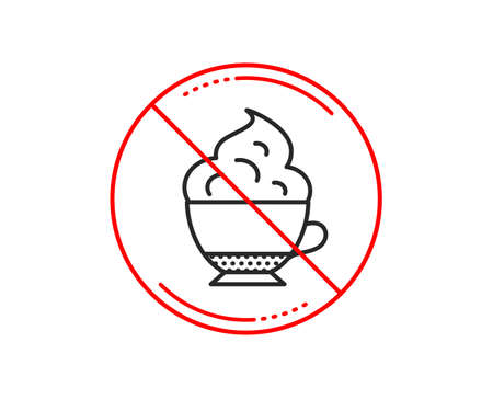 No or stop sign. Cappuccino coffee with Whipped cream icon. Hot drink sign. Beverage symbol. Caution prohibited ban stop symbol. No  icon design.  Vector
