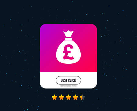 Money bag sign icon. Pound GBP currency symbol. Web or internet icon design. Rating stars. Just click button. Vector