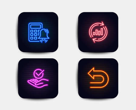 Neon set of Approved, Update data and Calculator alarm icons. Undo sign. Verified symbol, Sales chart, Accounting. Left turn. Neon icons. Glowing light banners. Vector Illustration
