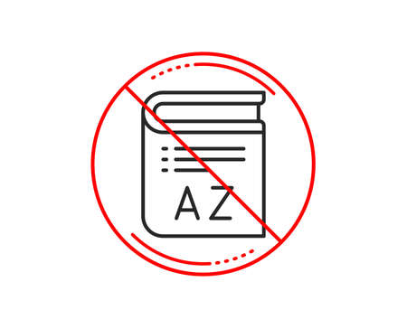 No or stop sign. Vocabulary line icon. Book glossary sign. Caution prohibited ban stop symbol. No  icon design.  Vector