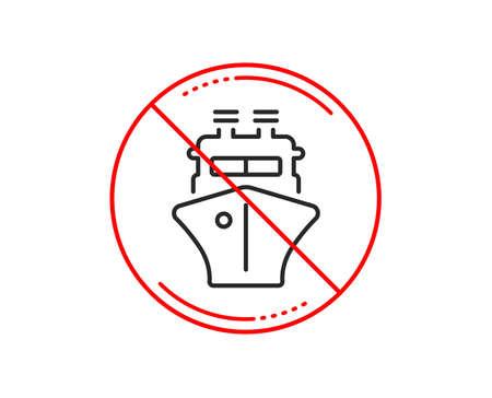 No or stop sign. Ship line icon. Watercraft transport sign. Shipping symbol. Caution prohibited ban stop symbol. No  icon design.  Vector Ilustração