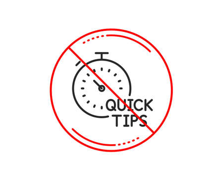No or stop sign. Quick tips line icon. Helpful tricks sign. Tutorials with timer symbol. Caution prohibited ban stop symbol. No  icon design.  Vector