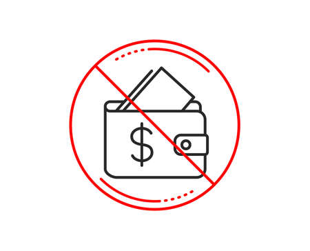No or stop sign. Wallet line icon. Affordability sign. Cash savings symbol. Caution prohibited ban stop symbol. No  icon design.  Vector