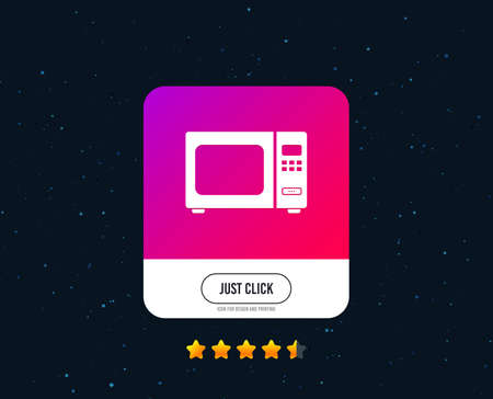 Microwave oven sign icon. Kitchen electric stove symbol. Web or internet icon design. Rating stars. Just click button. Vector