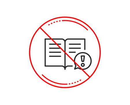 No or stop sign. Interesting facts line icon. Exclamation mark sign. Book symbol. Caution prohibited ban stop symbol. No  icon design.  Vector