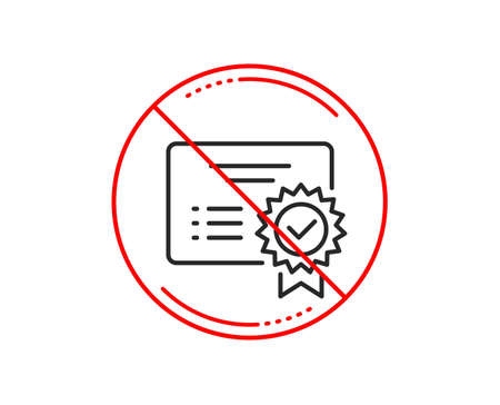 No or stop sign. Certificate line icon. Verified document sign. Accepted or confirmed symbol. Caution prohibited ban stop symbol. No  icon design.  Vector Ilustração