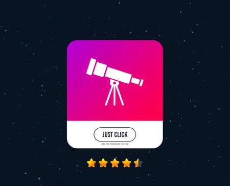 Telescope icon. Spyglass tool symbol. Web or internet icon design. Rating stars. Just click button. Vector Illustration