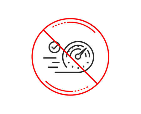 No or stop sign. Speedometer line icon. Time concept sign. Caution prohibited ban stop symbol. No  icon design.  Vector