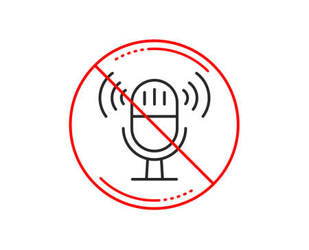 No or stop sign. Microphone line icon. Music mic sign. Musical device symbol. Caution prohibited ban stop symbol. No  icon design.  Vector