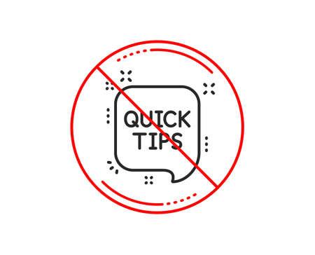 No or stop sign. Quick tips line icon. Helpful tricks speech bubble sign. Caution prohibited ban stop symbol. No  icon design.  Vector Ilustração