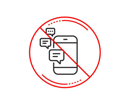 No or stop sign. Communication line icon. Smartphone chat symbol. Business messages sign. Caution prohibited ban stop symbol. No  icon design.  Vector