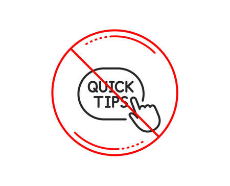 No or stop sign. Quick tips click line icon. Helpful tricks sign. Caution prohibited ban stop symbol. No  icon design.  Vector
