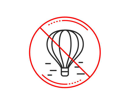 No or stop sign. Air balloon line icon. Flight transport with basket sign. Aircraft symbol. Caution prohibited ban stop symbol. No  icon design.  Vector