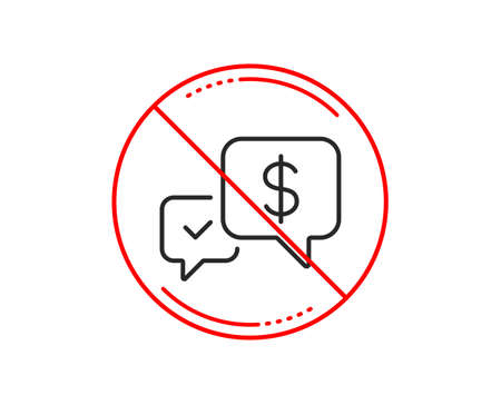 No or stop sign. Payment receive line icon. Dollar exchange sign. Finance symbol. Caution prohibited ban stop symbol. No  icon design.  Vector Illustration