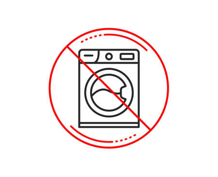 No or stop sign. Washing machine line icon. Cleaning service symbol. Laundry sign. Caution prohibited ban stop symbol. No  icon design.  Vector