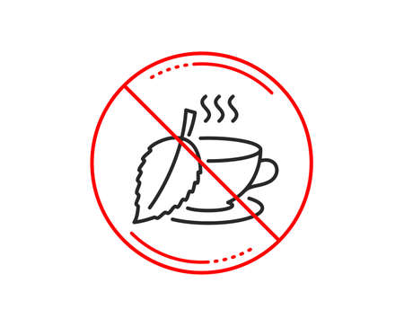 No or stop sign. Mint Tea line icon. Fresh herbal beverage sign. Cup of drink symbol. Caution prohibited ban stop symbol. No  icon design.  Vector Illustration