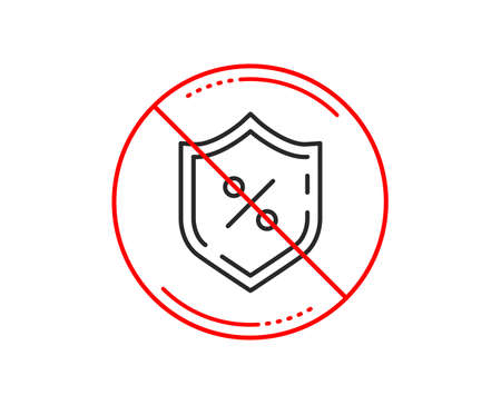 No or stop sign. Loan percent line icon. Protection shield sign. Credit percentage symbol. Caution prohibited ban stop symbol. No  icon design.  Vector