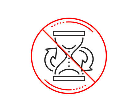 No or stop sign. Time hourglass refresh line icon. Sand watch sign. Caution prohibited ban stop symbol. No  icon design.  Vector Archivio Fotografico - 115084071