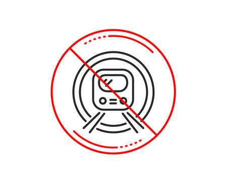 No or stop sign. Metro subway transport line icon. Public underground transportation sign. Caution prohibited ban stop symbol. No  icon design.  Vector