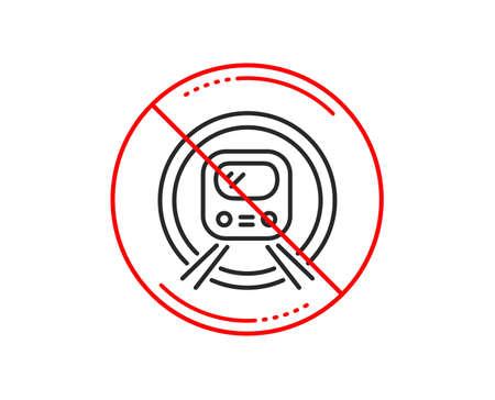 No or stop sign. Metro subway transport line icon. Public underground transportation sign. Caution prohibited ban stop symbol. No  icon design.  Vector