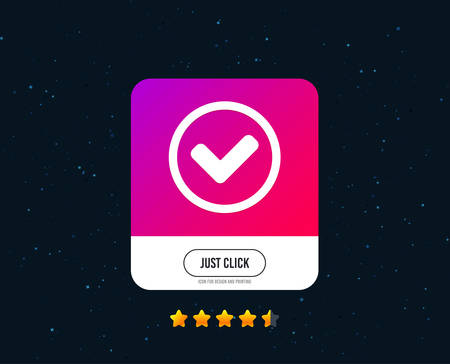 Check mark sign icon. Yes circle symbol. Confirm approved. Web or internet icon design. Rating stars. Just click button. Vector Çizim
