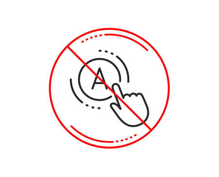 No or stop sign. Ab testing line icon. Ui test button sign. Caution prohibited ban stop symbol. No  icon design.  Vector