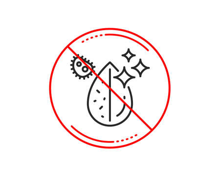 No or stop sign. Dirty water drop line icon. Clean filter aqua sign. Liquid with bacteria. Caution prohibited ban stop symbol. No  icon design.  Vector