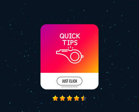 Quick tips whistle line icon. Helpful tricks sign. Web or internet line icon design. Rating stars. Just click button. Vector Illustration