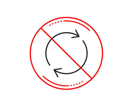 No or stop sign. Refresh line icon. Rotation arrow sign. Reset or Reload symbol. Caution prohibited ban stop symbol. No  icon design.  Vector Illustration